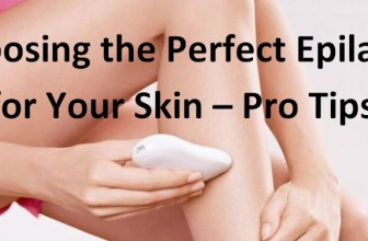 How to Choose the Perfect Epilator for Your Skin – Like a PRO